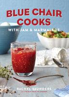Blue Chair Cooks with Jam & Marmalade - Rachel Saunders