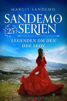 Sandemoserien 25 - Legenden om den øde skov - Margit Sandemo