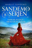 Sandemoserien 08 - Farlig flugt / Draugens hånd - Margit Sandemo