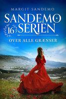 Sandemoserien 16 - Over alle grænser - Margit Sandemo