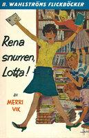 Rena snurren, Lotta! - Merri Vik