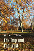 The Imp and The Crust - Leo Tolstoy