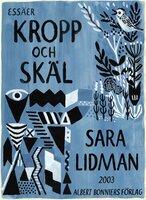 Kropp och skäl - Sara Lidman