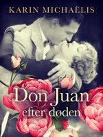 Don Juan – efter døden - Karin Michaëlis