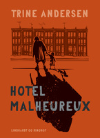 Hotel Malheureux - Trine Andersen