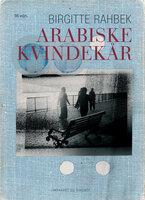 Arabiske kvindekår - Birgitte Rahbek