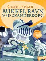 Mikkel Ravn ved Skanderborg - Robert Fisker