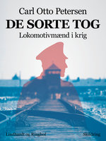 De sorte tog. Lokomotivmænd i krig - Carl Otto Petersen