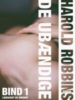 De ubændige - Bind 1 - Harold Robbins