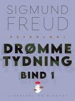Drømmetydning bind 1 - Sigmund Freud