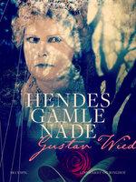 Hendes gamle nåde - Gustav Wied