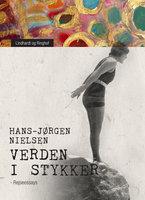 Verden i stykker. Rejseessays - Hans-Jørgen Nielsen