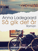 Så gik det år - Anna Ladegaard