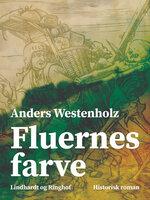 Fluernes farve - Anders Westenholz