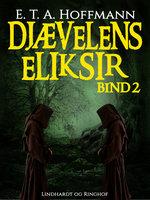 Djævelens Eliksir – bind 2 - E.T.A. Hoffmann