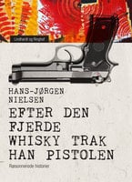 Efter den fjerde whisky trak han pistolen. Ræsonnerede historier - Hans-Jørgen Nielsen