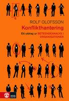 Konflikthantering: Ett utdrag ur Beteendeanalys i organisationer - Rolf Olofsson