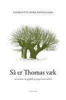Så er Thomas væk - Charlotte Bork Høvsgaard