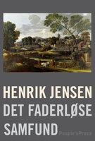 Det faderløse samfund - Henrik Jensen