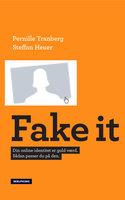 Fake It - Steffan Heuer, Pernille Tranberg