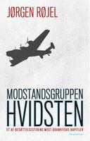 Modstandsgruppen Hvidsten - Jørgen Røjel