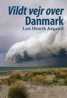 Vildt vejr over Danmark - Lars Henrik Aagaard