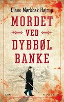 Mordet ved Dybbøl Banke - Claus Mørkbak Højrup
