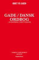 Gade/Dansk ordbog - Ali Sufi, Tobias Cadin Borup