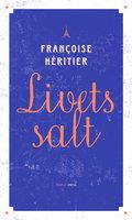 Livets salt - Francoise Héritier