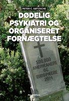 Dødelig psykiatri og organiseret fornægtelse - Peter C. Gøtzsche