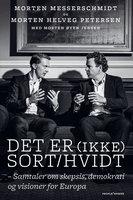 Det er (ikke) sort/hvidt - Morten Øyen Jensen,Morten Helveg,Morten Messerschmidt