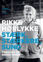 Stærk, stærkere, sund - Anne Hermansen, Rikke Hørlykke