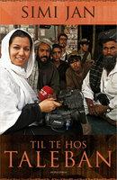 Til te hos Taleban - Simi Jan