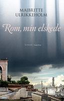 Rom, min elskede - Majbritte Ulrikkeholm