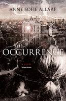 The Occurrence - Anne Sofie Allarp