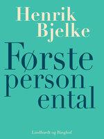 Første person ental - Henrik Bjelke