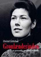 Grønlænderinden - Christel Lüttichau