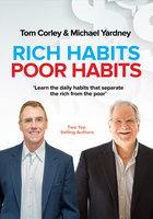 Rich Habits Poor Habits - Michael Yardney, Tom Corley