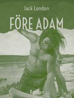 Före Adam - Jack London