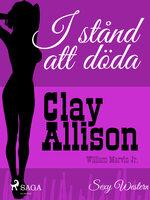 I stånd att döda - Clay Allison, William Marvin Jr