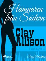 Hämnaren från Södern - Clay Allison, William Marvin Jr