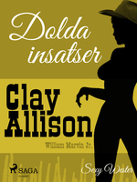 Dolda insatser - Clay Allison,William Marvin Jr