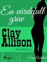 En värdefull grav - Clay Allison, William Marvin Jr