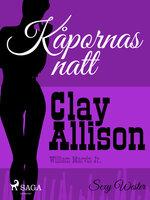 Kåpornas natt - Clay Allison, William Marvin Jr
