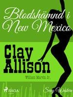 Blodshämnd i New Mexico - Clay Allison, William Marvin Jr