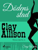 Dödens stad - Clay Allison, William Marvin Jr