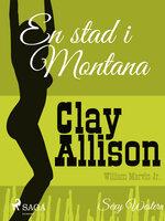 En stad i Montana - Clay Allison, William Marvin Jr