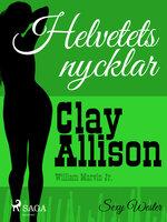 Helvetets nycklar - Clay Allison,William Marvin Jr