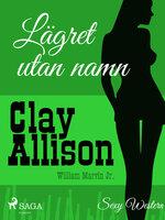 Lägret utan namn - Clay Allison, William Marvin Jr