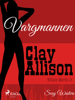 Vargmannen - Clay Allison, William Marvin Jr